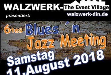 6. Blues & Jazz – Meeting – Samstag 11. August 2018